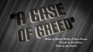 """A Case of Greed"" (Final Cut) – Stuck at Home 48 V"