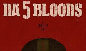 Script/2/Screen – The BOSSG Podcast – 'Da 5 Bloods'